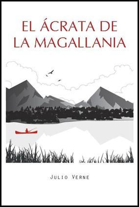 El ácrata de la Magallania, de Erasmus Ediciones