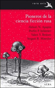 Pioneros de la ciencia ficción rusa, de Alba