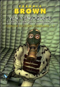 Ven y enloquece, primer volumen de la ciencia-ficción de Fredric Brown en Gigamesh
