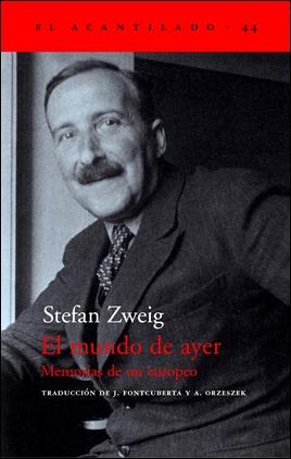 El mundo de ayer, de Stefan Zweig, en edición de Acantilado