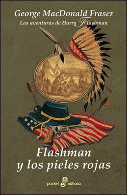 Cubierta de Flashman y los pieles rojas, de Edhasa