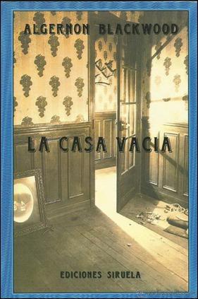 La casa vacía, excelente antología de Algernon Blackwood