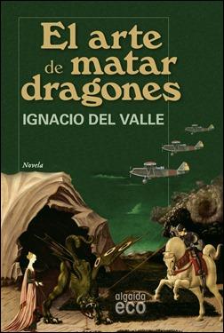 Primera edición de El arte de matar dragones, en Algaida