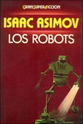 La entrañable edición de Los robots de Asimov por Martínez Roca