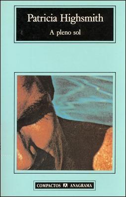 La primera edición Anagrama de El talento de Mr. Ripley, todavía llamada A pleno sol