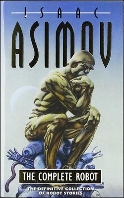 Portada americana de The Complete Robot, de Isaac Asimov, en España Los robots