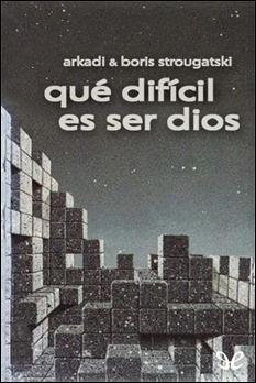 Una de las ediciones en castellano de Qué difícil es ser Dios