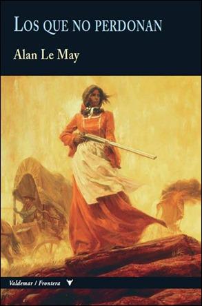 Los que no perdonan, de Alan Le May, en la Coleccion Frontera de Valdemar