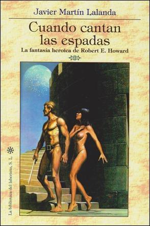 Cuando cantan las espadas, de Javier Martin Lalanda, excelente estudio sobre R. E. Howard