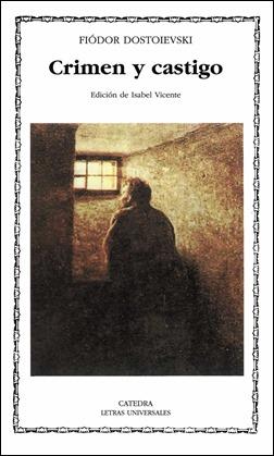 Edición en Catedra de Crimen y castigo, traduccion de Isabel Vicente