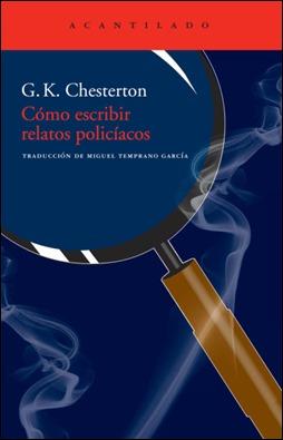 Como escribir relatos policiacos, por Chesterton, en Acantilado
