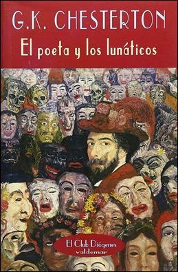 El poeta y los lunaticos, de Chesterton, una de sus mayores joyas