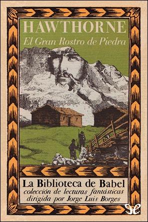 Borges editó a Hawthorne en su famosa coleccion La Biblioteca de Babel