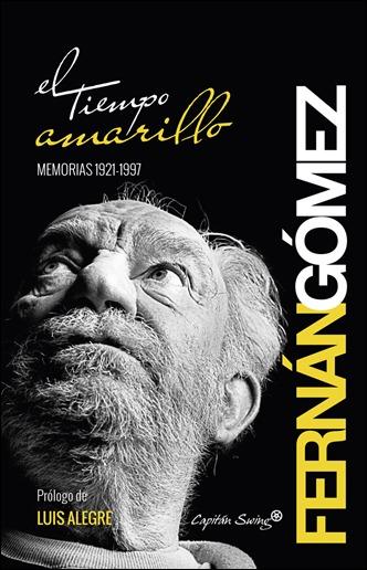El tiempo amarillo, las estupendas memorias de Fernan Gomez