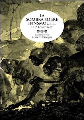 La sombra sobre Innsmouth, una de las obras maestras de Lovecraft